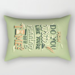 Write like you're running out of time Rectangular Pillow