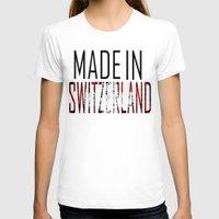 switzerland T-shirts featuring Made In Switzerland by VirgoSpice