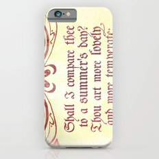 Shall I comare thee to a summer's day? --Sonnet 18 Shakespeare Quote iPhone 6s Slim Case