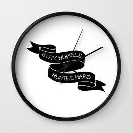 Stay Humble / Hustle Hard Wall Clock