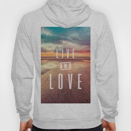 Live and Love beach text Hoody
