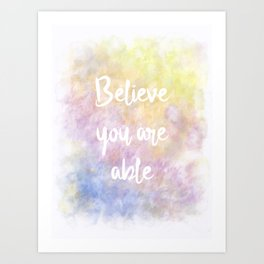 Believe You Are Able (white on colour) Art Print