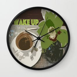 Wake Up & Smell the Coffee Wall Clock