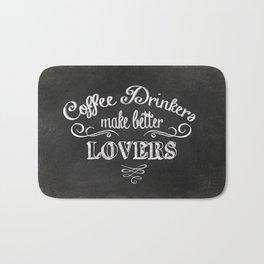 COFFEE DRINKERS MAKE BETTER LOVERS Bath Mat