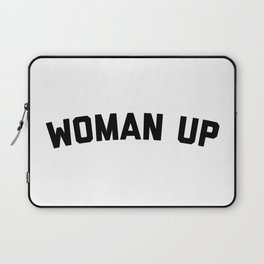Woman Up Funny Quote Laptop Sleeve