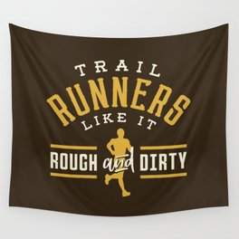 Trail Runners Like It Rough And Dirty Wall Tapestry