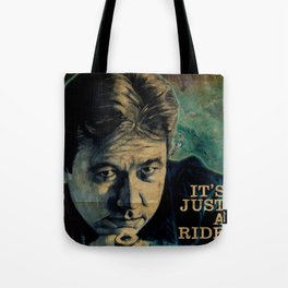 It's Just A Ride Tote Bag