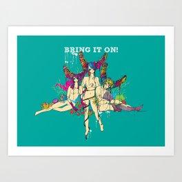 Bring It On Art Print