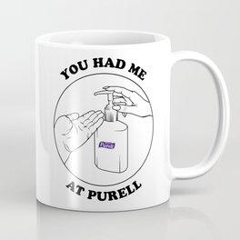 You had me at Purell Coffee Mug