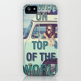 We were on top of the world iPhone Case