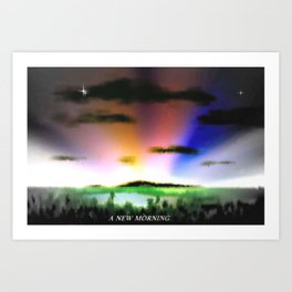 A NEW MORNING. Art Print