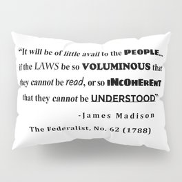 James Madison Quote from The Federalist, No. 62 (1788) Pillow Sham