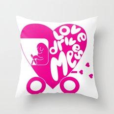 Love Drives Me Throw Pillow