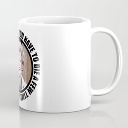 Jessica Fletcher quotes Charles Bukowski: You have to die a few times before you can really live. Coffee Mug