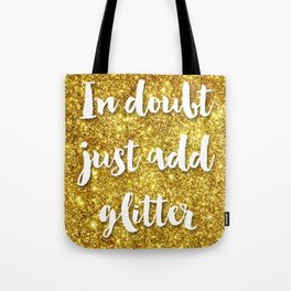 In doubt just add glitter Tote Bag