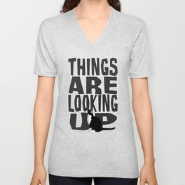 Things Are Looking Up Unisex V-Neck
