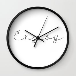 Enjoy Wall Clock