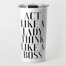 LIKE A BOSS, Act Like A Lady Think Like A Boss,Boss Gift,Girl Boss,Boss Lady,Girls Room Decor,Fashio Travel Mug