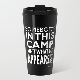 Somebody In This Camp Travel Mug
