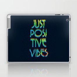 Just Positive Vibes Laptop & iPad Skin
