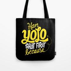 Han Yolo Shot First Because Tote Bag