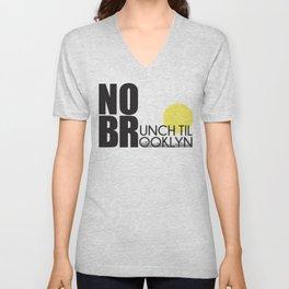 No Brunch Till Brooklyn Unisex V-Neck
