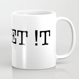 Get it! Coffee Mug