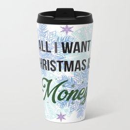 all i want for x-mas is... Metal Travel Mug