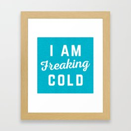 Freaking Cold Funny Quote Framed Art Print