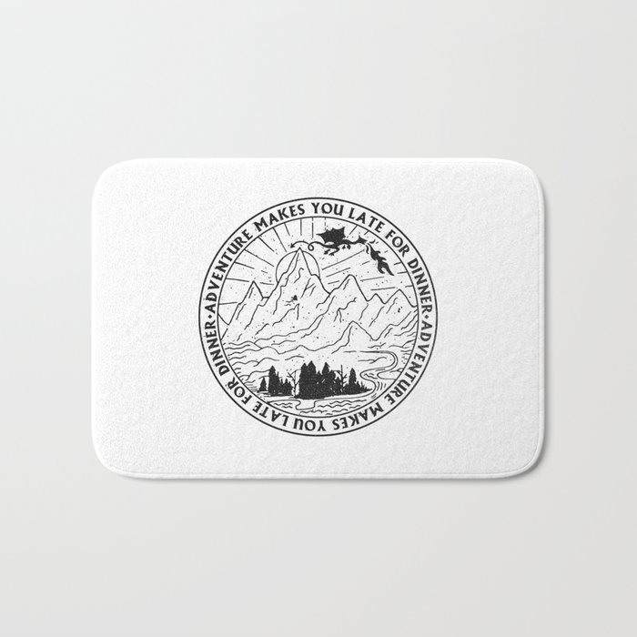 adventure makes you late for dinner Bath Mat