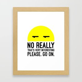 That's Very Interesting Funny Quote Framed Art Print