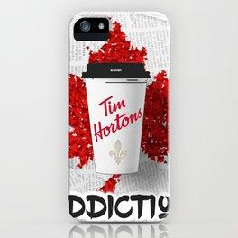 Tim Horton Coffee Addiction iPhone Case