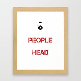 I Shoot People And Sometimes Cut Off Their Head Photography Camera Cam Gifts Framed Art Print