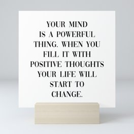 Your Mind Is A Powerful Thing, Motivational Saying Mini Art Print