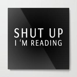 book sunday - shut up i m reading Metal Print