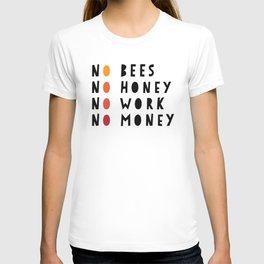 No Bees No Honey No Work No Money T-shirt