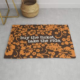 """""""buy the ticket, take the ride."""" - Hunter S. Thompson (Brown) Rug"""