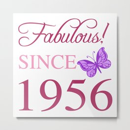 Fabulous Since 1956 Metal Print