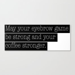 Coffee & Eyebrows Canvas Print