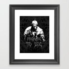 Prepare to Die ( Dark Souls II ) Framed Art Print
