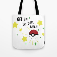 Get in the ball >:0 !!! Tote Bag