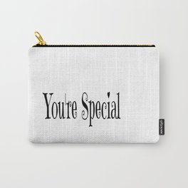 You're Special Typography Carry-All Pouch