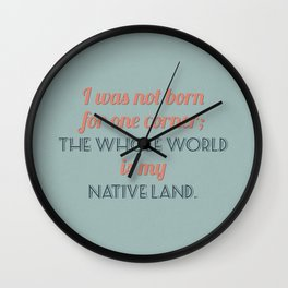 The Whole World is My Native Land Wall Clock