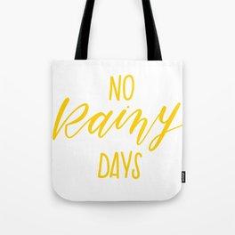 No Rainy Days Tote Bag