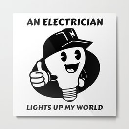 Electrician Friend Love Gift Metal Print
