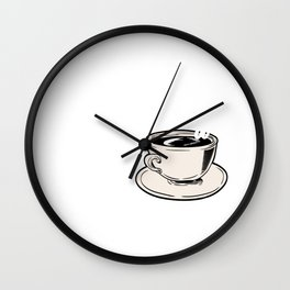 """Great Coffee T-shirt For Caffeine Lovers """"A Day Without Coffee Is Like Just Kidding, I Have No Idea"""" Wall Clock"""