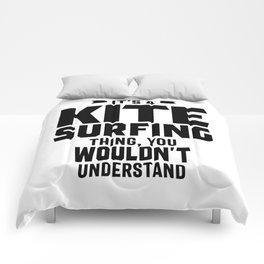 It's a Kitesurfing Thing - Kitesurf Gifts Comforters