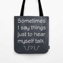 I Have No Inner Monologue Tote Bag