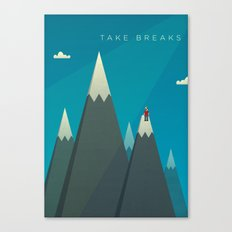 Take breaks. A PSA for stressed creatives. Canvas Print
