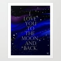 "i love you to the moon and back Art Prints featuring ""I love you to the moon and back, my love."" by Kiki Christina"
